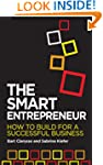 The Smart Entrepreneur: How to build...