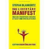 """Das libert�re Manifestvon """"Stefan Blankertz"""""""