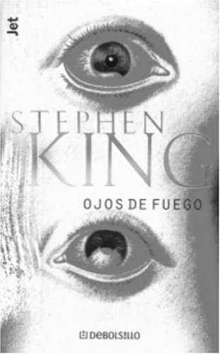 Ojos de Fuego (Los Jet de Plaza y Janes, Biblioteca de Stephen King, Vol. 102, No. 4) (Spanish Edition)