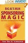 Big Al's MLM Sponsoring Magic How To...