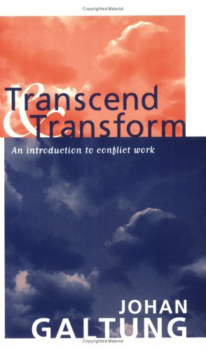 Transcend and Transform: An Introduction to Conflict Work