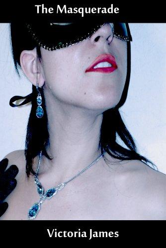 Victoria James - The Masquerade