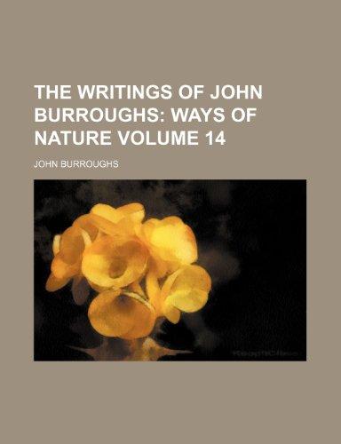 The Writings of John Burroughs Volume 14;  Ways of nature
