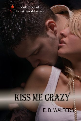 Kiss Me Crazy (Contemporary, Sensual) (The Fitzgerald Family)