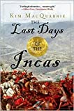 img - for The Last Days of the Incas Publisher: Simon & Schuster book / textbook / text book