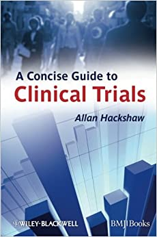 A Concise Guide to Clinical Trials: Allan Hackshaw ...