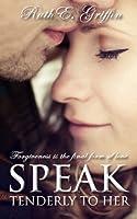 Speak Tenderly To Her