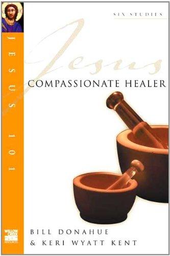 Compassionate Healer (Jesus 101)