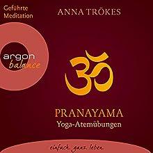 Pranayama: Yoga-Atemübungen (       ungekürzt) von Anna Trökes Gesprochen von: Anna Trökes, Gabi Gerlach