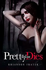 Pretty When She Dies: A Vampire Novel (Pretty When She...)