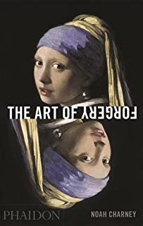 Book Cover: The Art of Forgery: The Minds, Motives and Methods of the Master Forgers