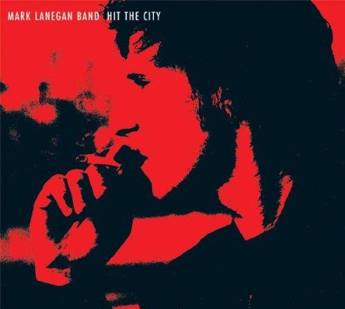 Mark Lanegan - Hit The City (Single) - Zortam Music