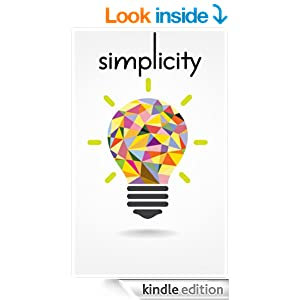 Simplicity: How To Live With Less, Downsize, And Get More Fulfillment From Life