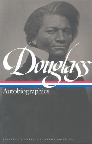 Douglass: Autobiographies (Library of America College...