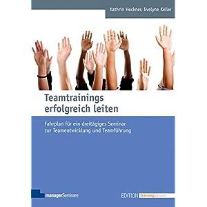 Teamtrainings erfolgreich leiten: Fahrplan für ein dreitägiges Seminar zur Teamentwicklung und Tea