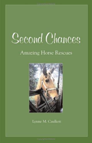 Second Chances: Amazing Horse Rescues