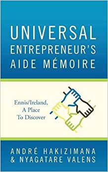 Universal Entrepreneur's Aide Memoire: Ennis/Ireland, A Place To Discover