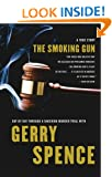 The Smoking Gun : Day by Day Through a Shocking Murder Trial with Gerry Spence