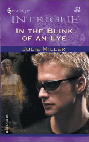 In The Blink Of An Eye (The Taylor Clan) (Harlequin Intrigue, No. 651), Julie Miller