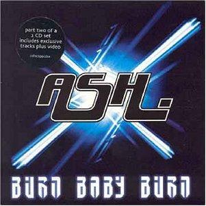 Ash - Burn Baby Burn - Zortam Music