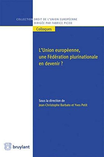 L'Union européenne, une Fédération plurinationale en devenir ?