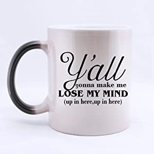 Funny Gift - Funny Mother's Day Gift Mug - Y'All Gonna Make Me Lose My Mind Up In Here Morphing Coffee Mug,Tea Cup, Ceramic Material Mugs,11oz