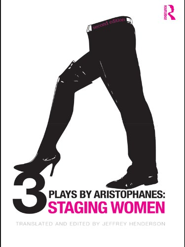 Jeffrey Henderson - Three Plays by Aristophanes: Staging Women (The New Classicical Canon)