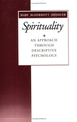 Spirituality: An Approach Through Descriptive Psychology