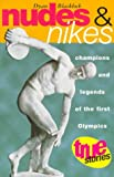 img - for Nudes and Nikes: Champions and Legends of the First Olympics (True Stories) book / textbook / text book