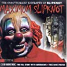 Maximum Slipknot [Audio Biography]