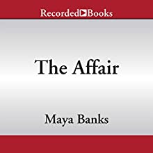 The Affair (       UNABRIDGED) by Maya Banks Narrated by Lily Bask