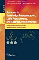 Advances in Knowledge Representation, Logic Programming, and Abstract Argumentation Front Cover
