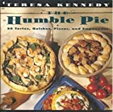 img - for The Humble Pie: 50 Tortes, Quiches, Pizzas, and Empanadas book / textbook / text book