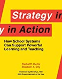 img - for Strategy in Action: How School Systems Can Support Powerful Learning and Teaching book / textbook / text book