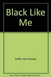 the changing of identity in black like me a nonfiction book by john griffin Buy the paperback book black like me by john howard griffin at black like me is a non-fiction book written by how anything could happen to change their.