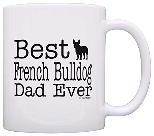Dog Lover Mug Best French Bulldog Dad Ever Dog Puppy Supplies Gift Coffee Mug Tea Cup White (Bulldog Coffee compare prices)
