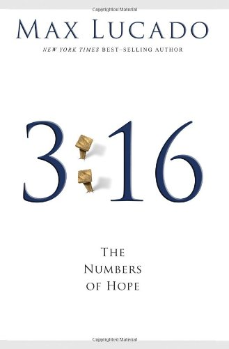 3:16: The Numbers of Hope, Lucado, Max