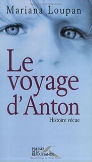 Le voyage d'Anton : [histoire vécue], Loupan, Mariana
