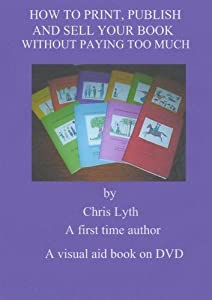 How to Print, Publish and Sell your book without Paying too Much. NTSC DVD