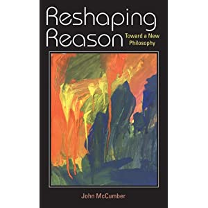Reshaping Reason by John McCumber