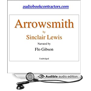 Arrowsmith [UNABRIDGED] (Classic Books on Cassettes Collection) Sinclair Lewis and Flo Gibson (Narraor)
