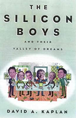 The Silicon Boys: And Their Valley of Dreams