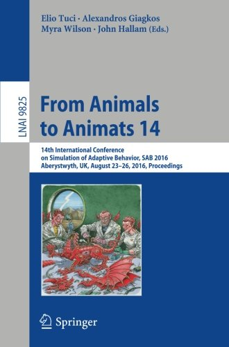 From Animals to Animats 14: 14th International Conference on Simulation of Adaptive Behavior, SAB 2016, Aberystwyth, UK,
