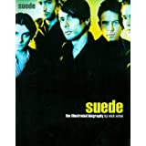 Suede: the Illustrated Biographyby Nick Wise