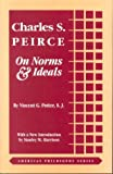 Charles S. Peirce On Norms & Ideals