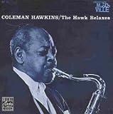 echange, troc Coleman Hawkins - The Hawk Relaxes