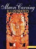 Maori Carving Illustrated