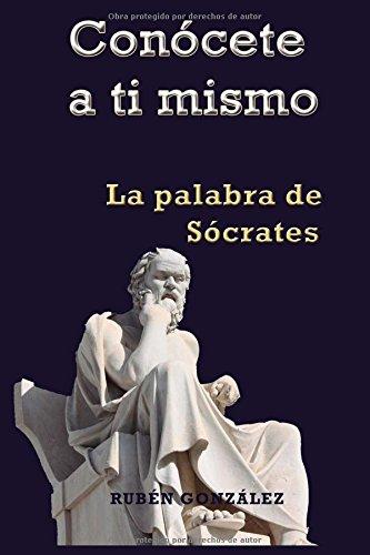 Conócete a ti mismo: La Palabra de Sócrates