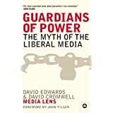 Guardians of Power: The Myth of the Liberal Mediaby David Edwards