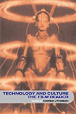Technology and Culture, the Film Reader (In Focus--Routledge Film Readers)